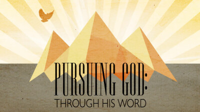 Pursuing God through His Word