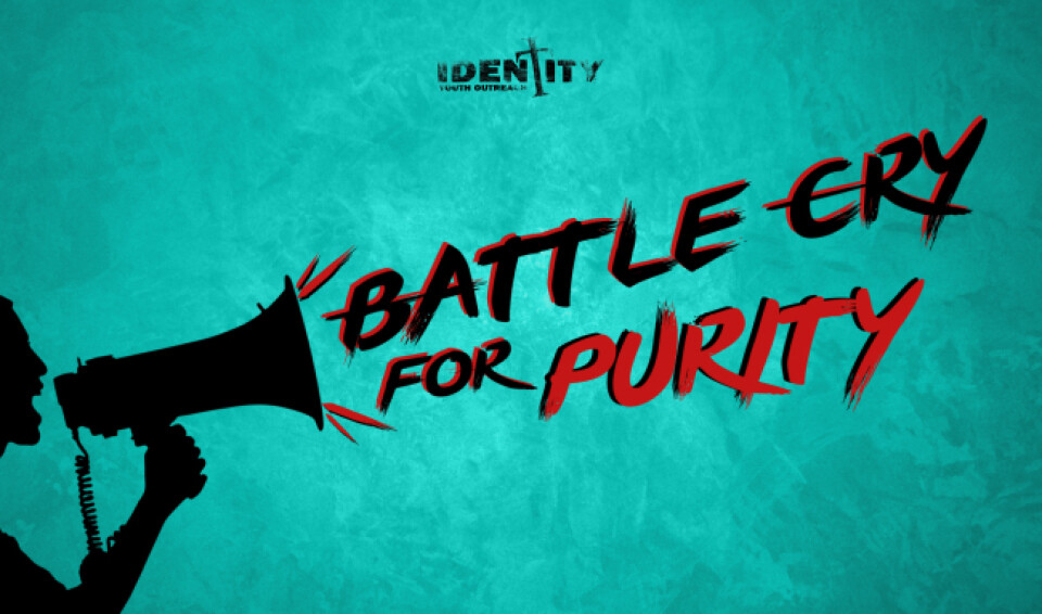 Battle Cry for Purity