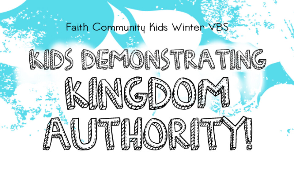 Winter VBS - Kids Demonstrating Kingdom Authority!